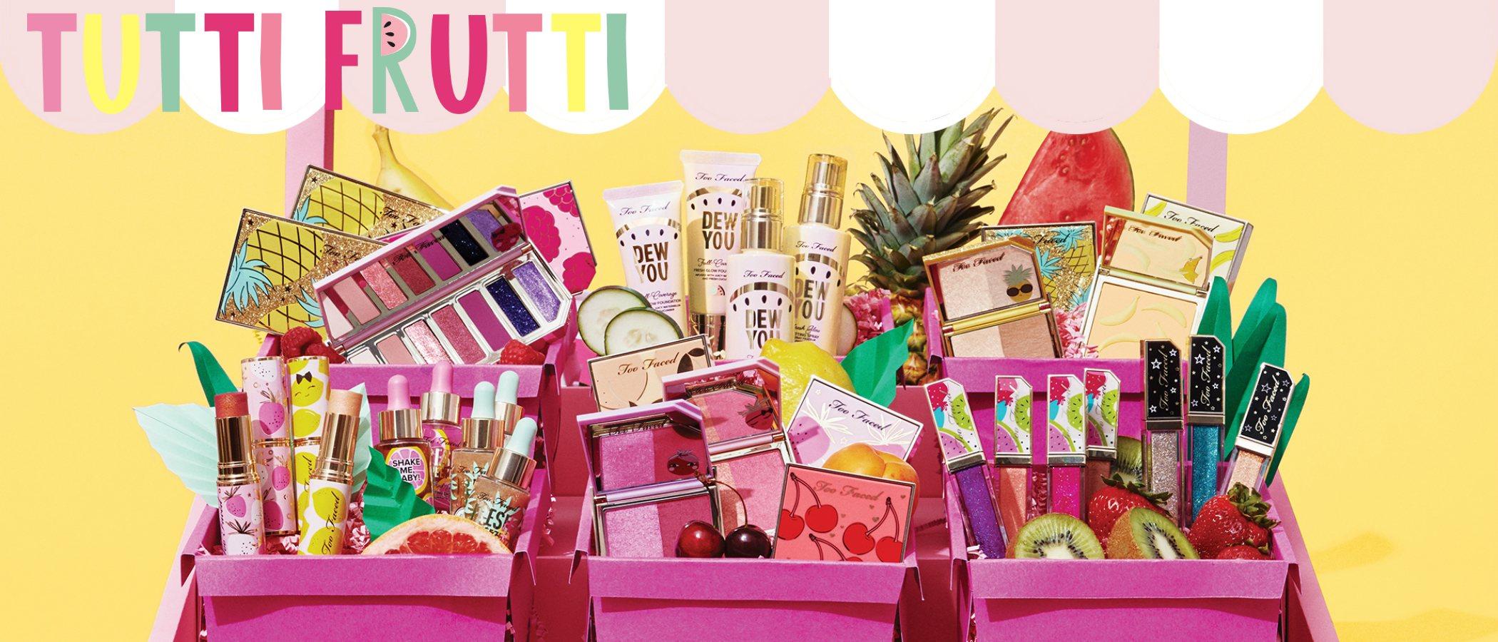 'Tutti Frutti', la deliciosa colección de maquillaje de Too Faced